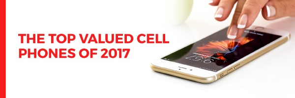 Top Valued Cell Phones of 2017