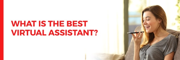 What is the Best Virtual Assistant?