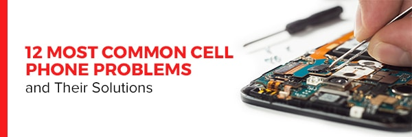 12 Most Common Cell Phone Problems